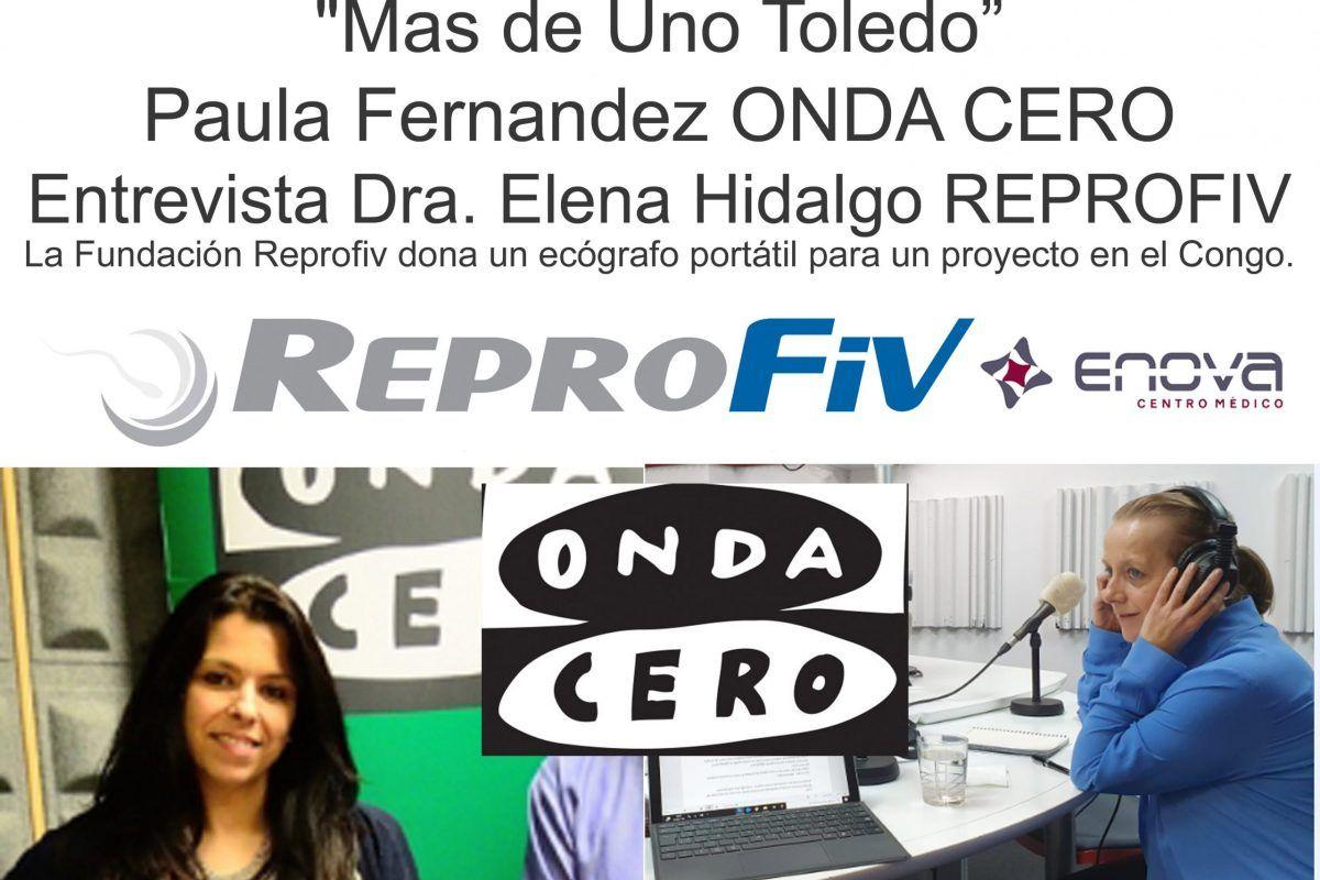 «Mas de Uno Toledo Paula Fernandez ONDA CERO» Entrevista Dra. Elena Hidalgo REPROFIV